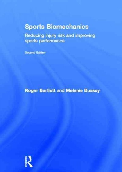 Sports biomechanics : reducing injury risk and improving sports performance /