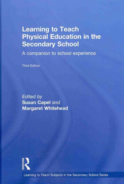 Learning to teach physical education in the secondary school : a companion to school experience /