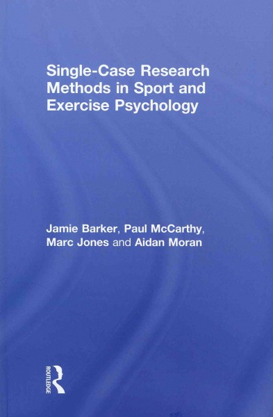 Single-case research methods in sport and exercise psychology /