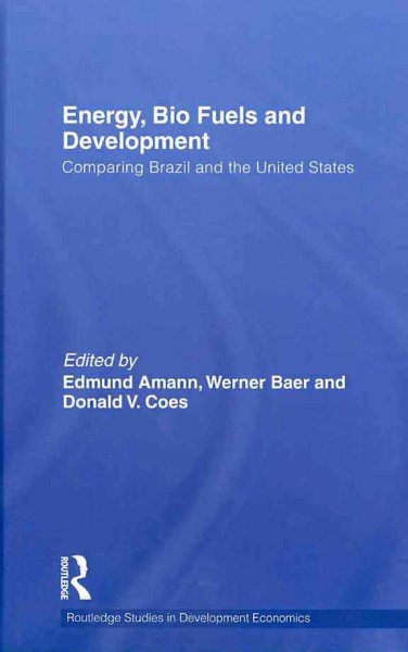 Energy, bio fuels and development:comparing Brazil and the United States