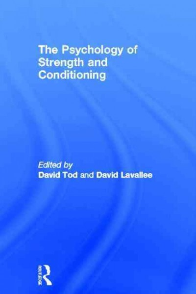 The psychology of strength and conditioning /