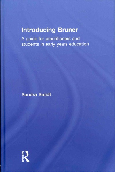 Introducing Bruner : a guide for practitioners and students in early years education /