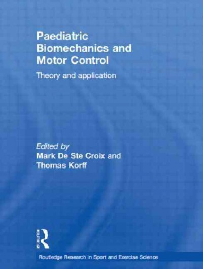 Paediatric biomechanics and motor control : theory and application /