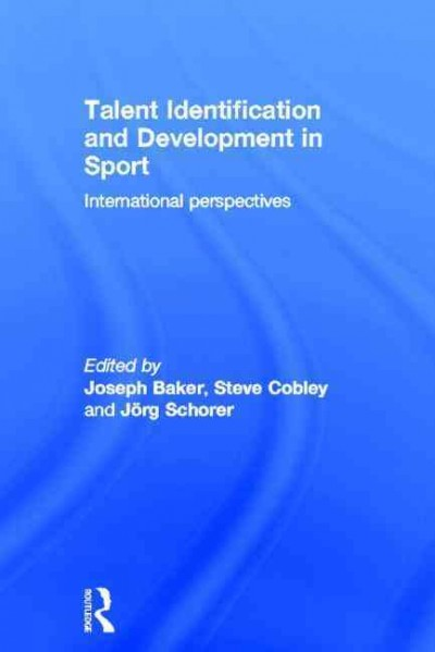 Talent identification and development in sport : international perspectives /