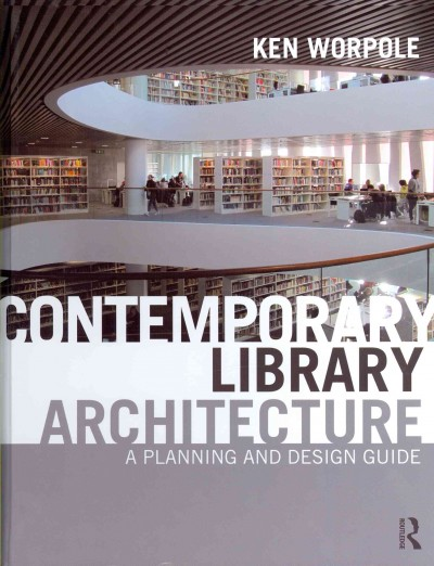 Contemporary library architecture : a planning and design guide /