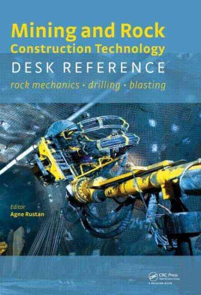 Mining and rock construction technology desk reference:rock mechanics‧drilling‧blasting