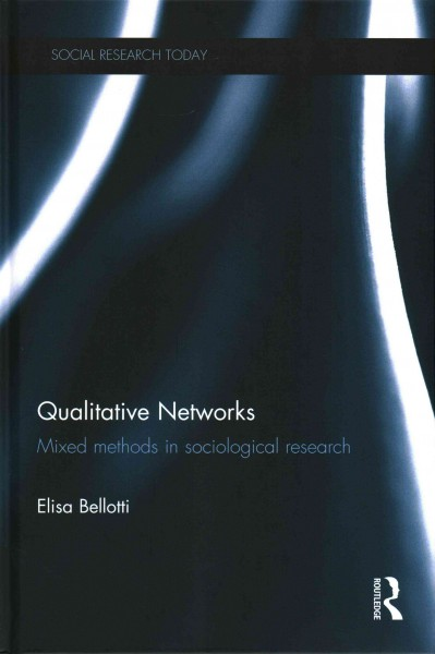 Qualitative networks : mixing methods in sociological research /