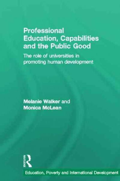 Professional education, capabilities and the public good : the role of universities in promoting human development /