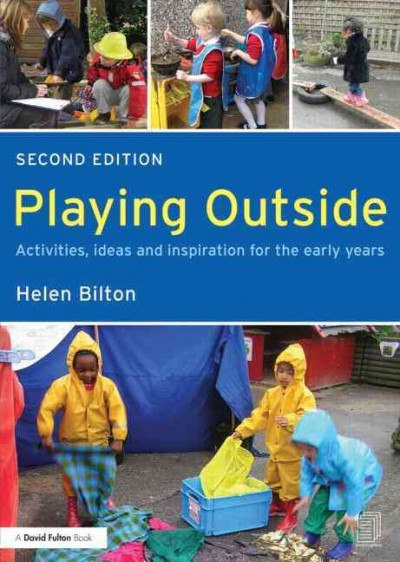 Playing outside : activities, ideas and inspiration for the early years /