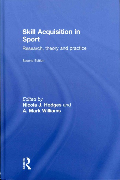 Skill acquisition in sport : research, theory and practice /