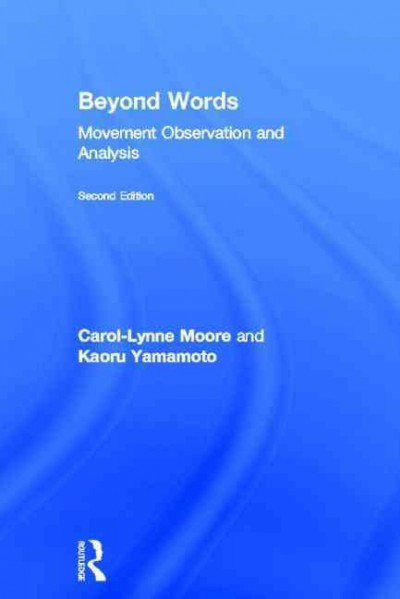 Beyond words : movement observation and analysis /