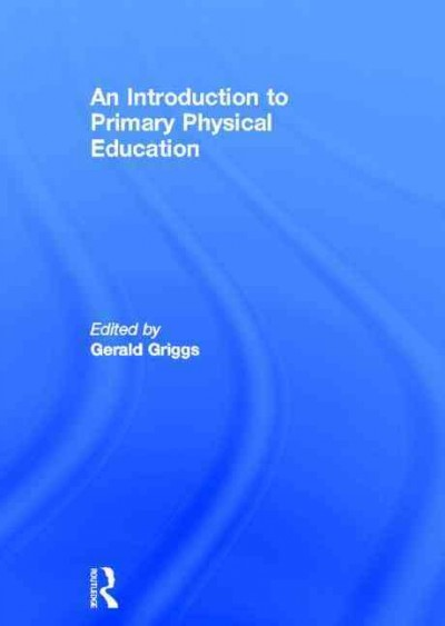 An introduction to primary physical education /
