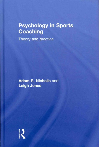Psychology in sports coaching : theory and practice /