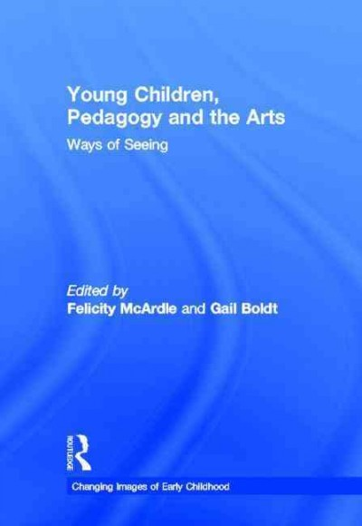 Young children, pedagogy and the arts : ways of seeing /