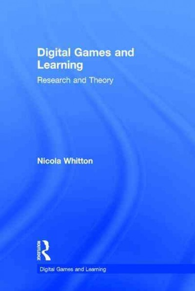Digital games and learning : research and theory /