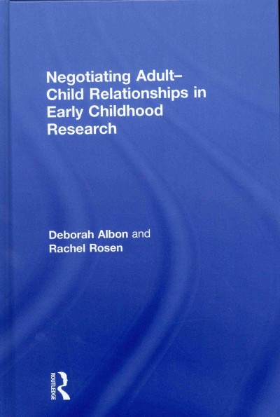 Negotiating adult-child relationships in early childhood research /