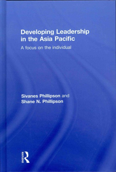 Developing leadership in the Asia Pacific : a focus on the individual /