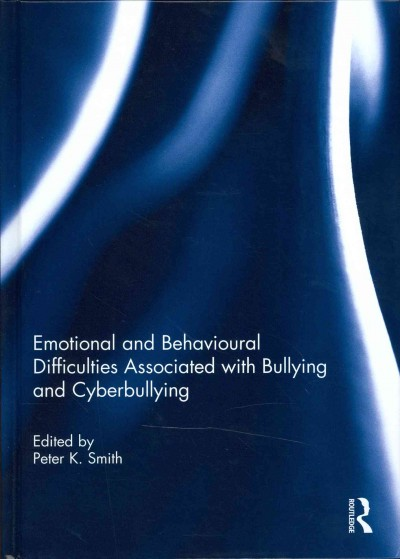 Emotional and behavioural difficulties associated with bullying and cyberbullying /