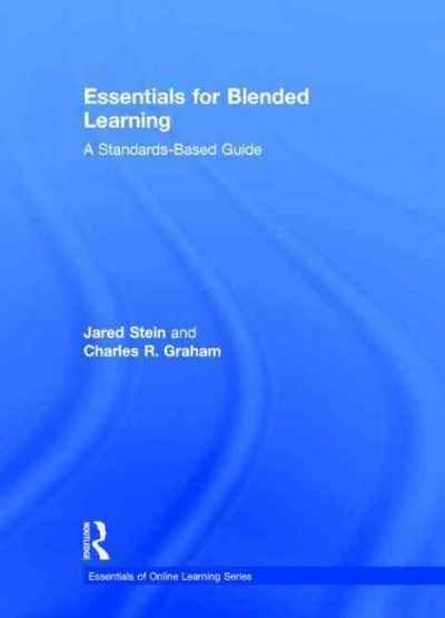 Essentials for blended learning : a standards-based guide /