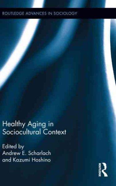 Healthy aging in sociocultural context /