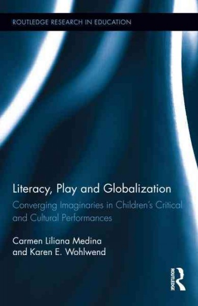 Literacy, play and globalization : converging imaginaries in children