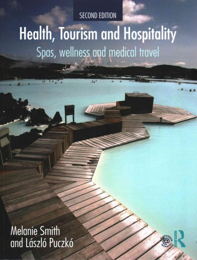Health- tourism and hospitality : : spas- wellness and medical travel