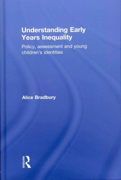 Understanding early years inequality : policy, assessment and young children