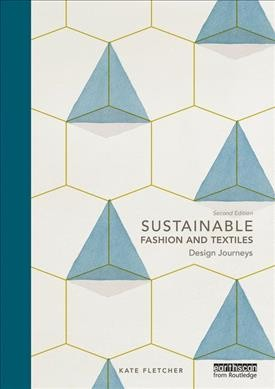Sustainable fashion and textiles : : design journeys