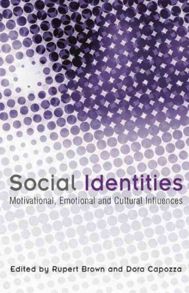Social identities : motivational, emotional and cultural influences /