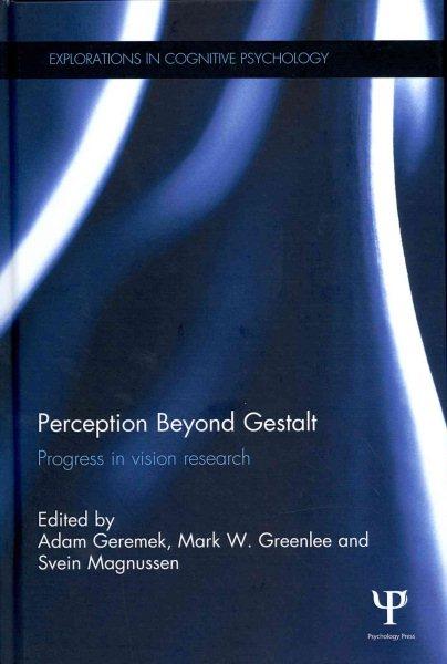 Perception beyond Gestalt : progress in vision research /