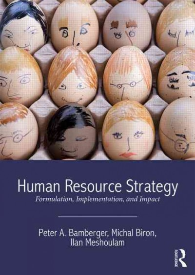 Human resource strategy : : formulation- implementation- and impact