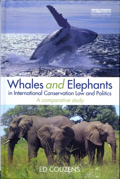 Whales and elephants in international conservation law and politics : a comparative study /