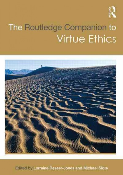 The Routledge companion to virtue ethics /