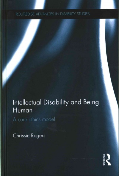 Intellectual disability and being human : a care ethics model /