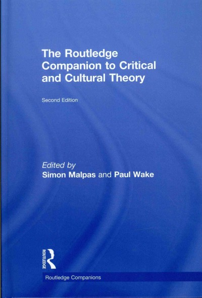 The Routledge companion to critical and cultural theory /