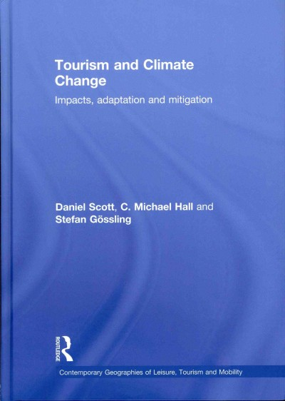 Tourism and climate change : impacts, adaptation and mitigation /