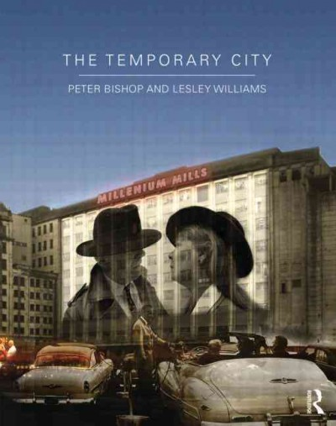 The temporary city /