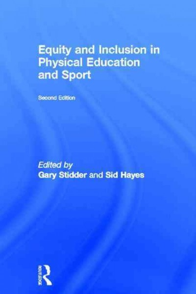 Equity and inclusion in physical education and sport /