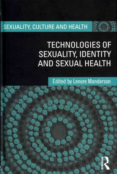 Technologies of sexuality, identity and sexual health /