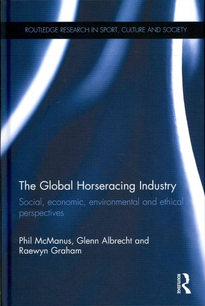 The global horseracing industry : social, economic, environmental and ethical perspectives /