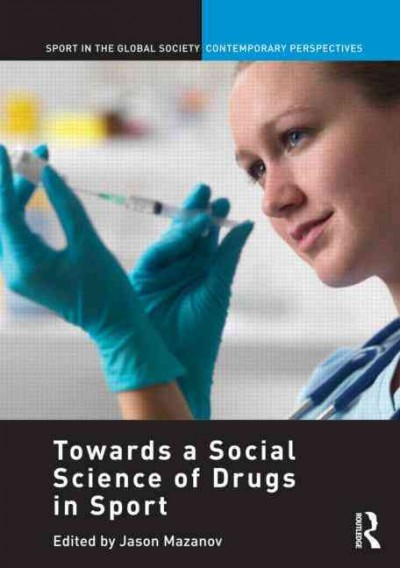 Towards a social science of drugs in sport /