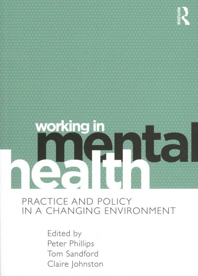 Working in mental health : practice and policy in a changing environment /