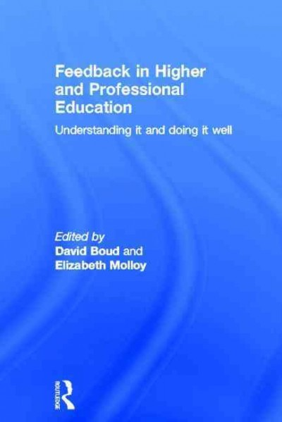 Feedback in higher and professional education : understanding it and doing it well /