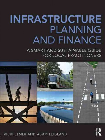 Infrastructure planning and finance : : a smart and sustainable guide for local practitioners