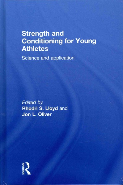 Strength and conditioning for young athletes : science and application /