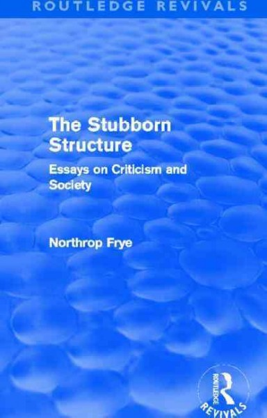 The stubborn structure : essays on criticism and society /