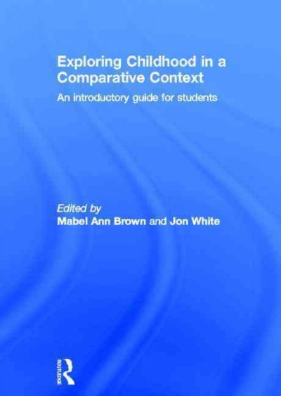 Exploring childhood in a comparative context : an introductory guide for students /