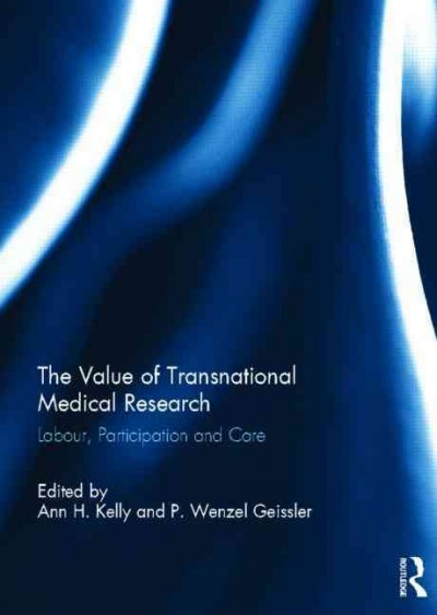 The value of transnational medical research : labour, participation and care /