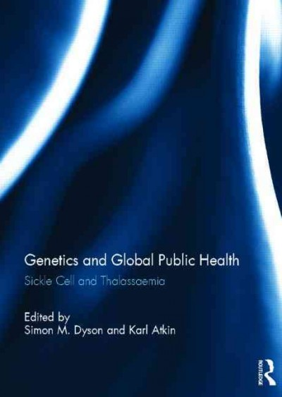 Genetics and global public health : sickle cell and thalassaemia /