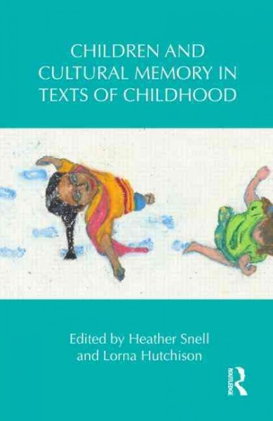 Children and cultural memory in texts of childhood /